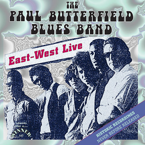 East-West Live de Paul Butterfield