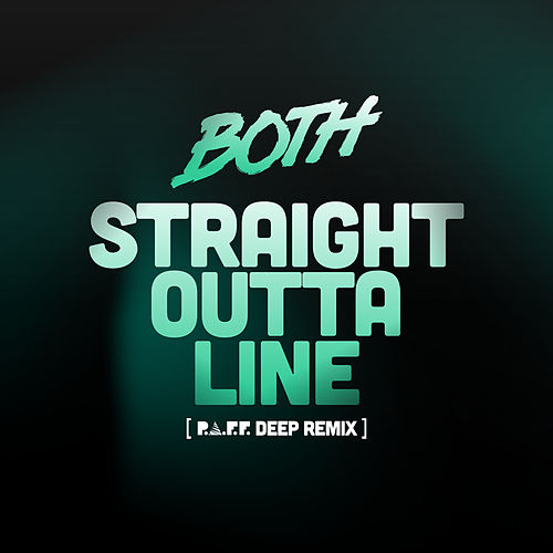 Straight Outta Line (P.A.F.F. Deep Mix) by BOTH