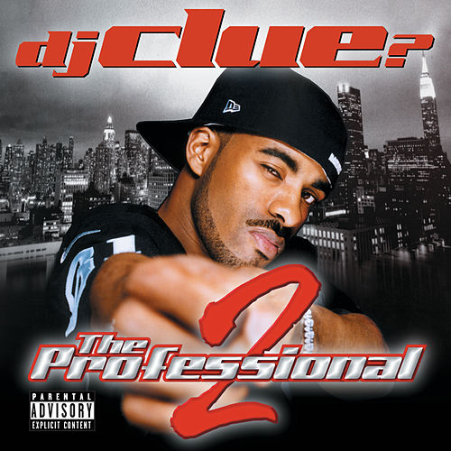 The Professional Part 2 by DJ Clue