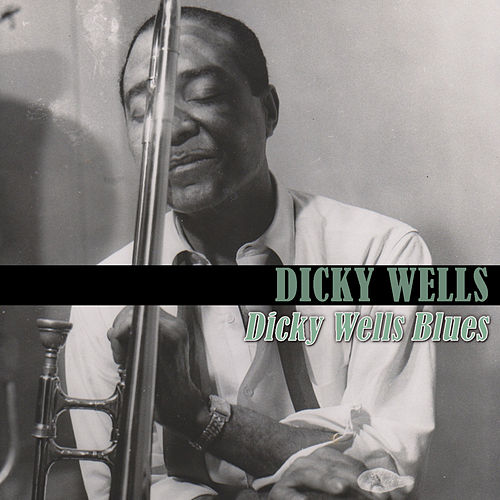 Dicky Wells Blues by Dicky Wells