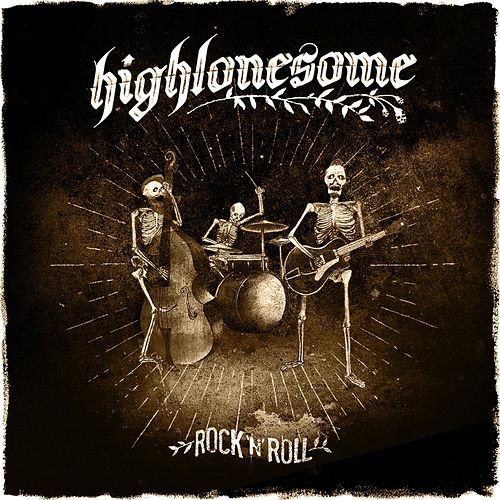 Rock n Roll by The High Lonesome