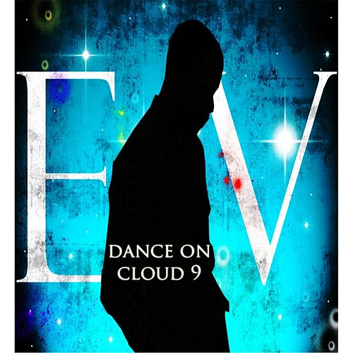 Dance On Cloud 9 by Everlasting Victory