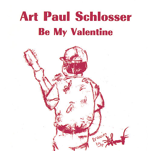 Be My Valentine by Art Paul Schlosser