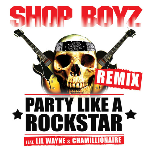 Party Like A Rockstar by Shop Boyz