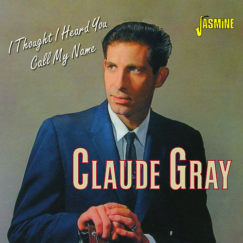 I Thought I Heard You Call My Name by Claude Gray