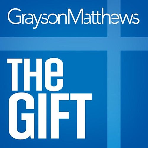 The Gift by Grayson Matthews
