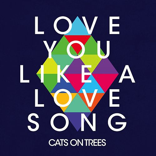 Love You Like a Love Song - Single by Cats on Trees