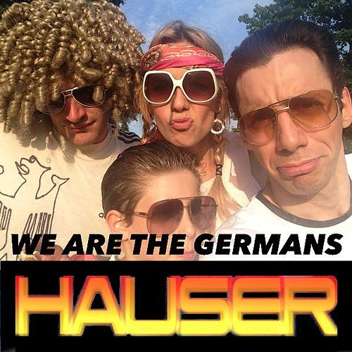 We Are the Germans (Germany World Cup Song) by Hauser