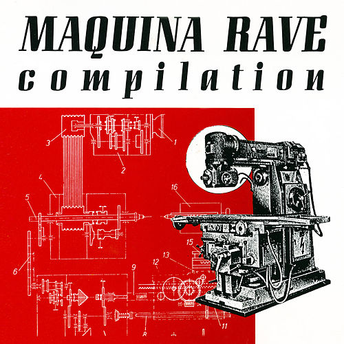 Maquina Rave Compilation by Various Artists