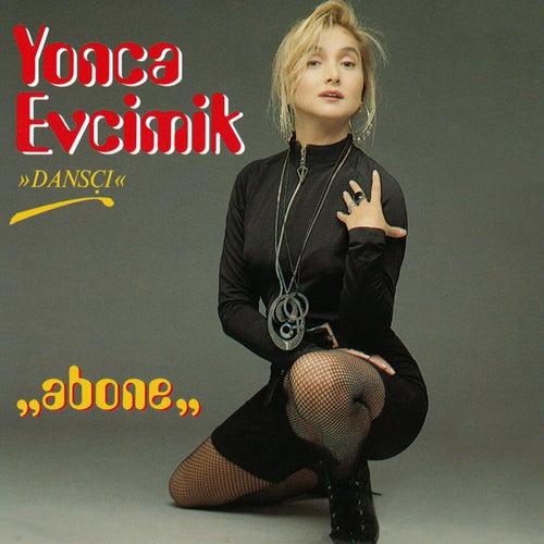 Abone von Yonca Evcimik