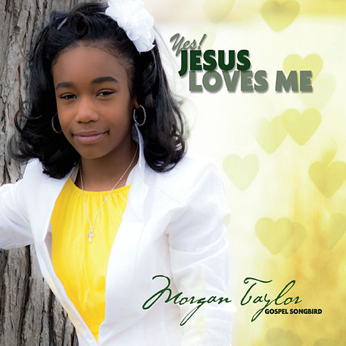 Yes! Jesus Loves Me by Morgan Taylor