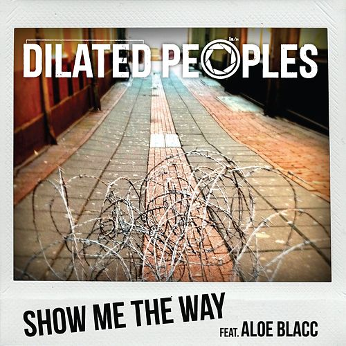 Show Me The Way (feat. Aloe Blacc) de Dilated Peoples
