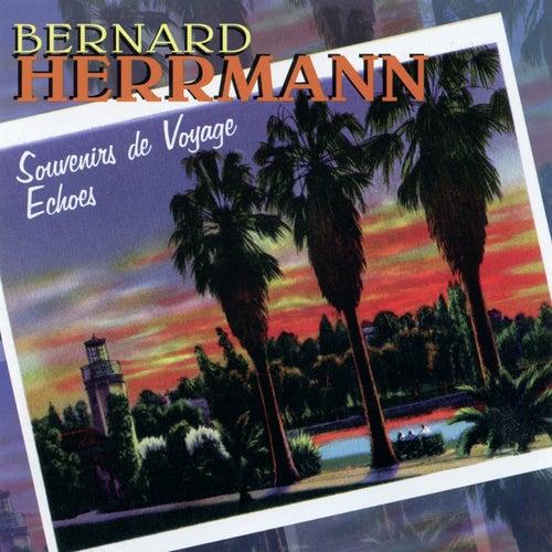 Souvenirs De Voyage / Echoes de Bernard Herrmann