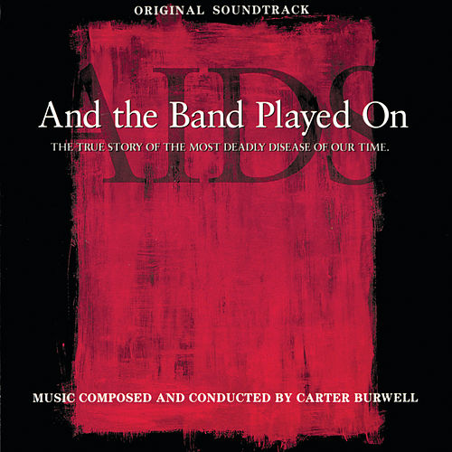 And The Band Played On (Original Soundtrack) van Carter Burwell