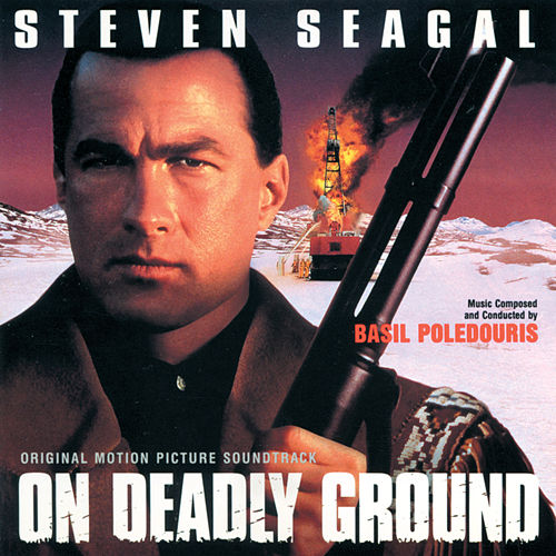 On Deadly Ground by Basil Poledouris