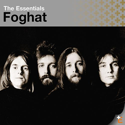 The Essentials: Foghat de Foghat