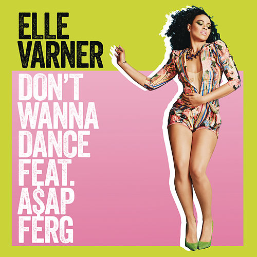 Don't Wanna Dance by Elle Varner