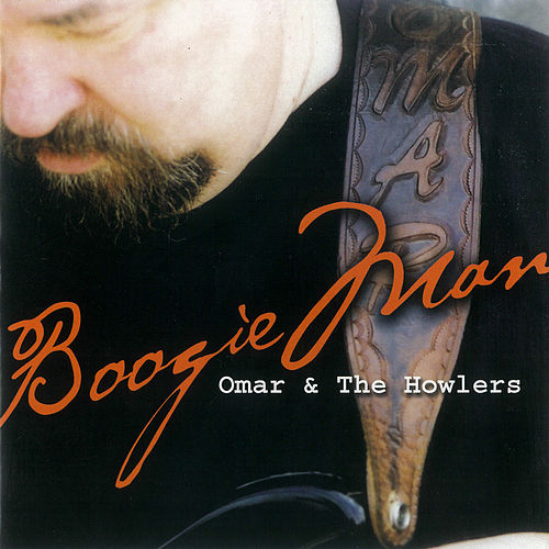 Boogie Man de Omar and The Howlers