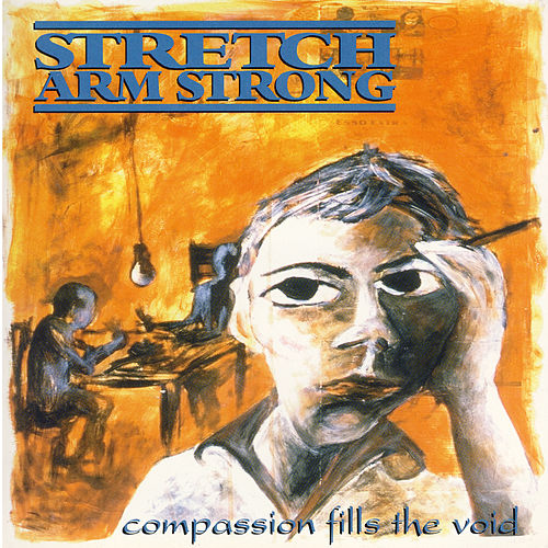 Compassion Fills the Void by Stretch Arm Strong