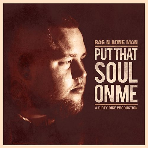 Put That Soul on Me de Rag'n'Bone Man