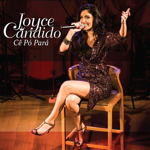 Cê Pó Pará (Ao vivo) de Joyce Cândido
