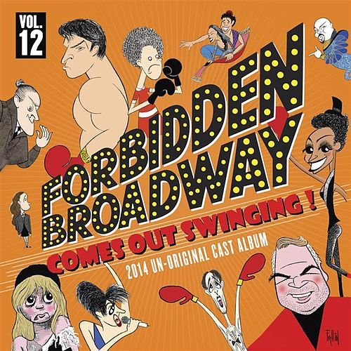 Forbidden Broadway: Comes Out Swinging! von Forbidden Broadway