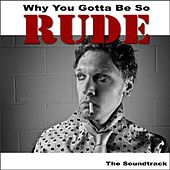 Why You Gotta Be so Rude by Various Artists