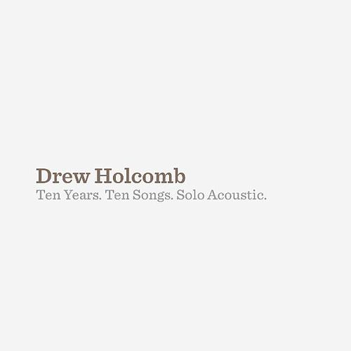 Ten Years, Ten Songs de Drew Holcomb