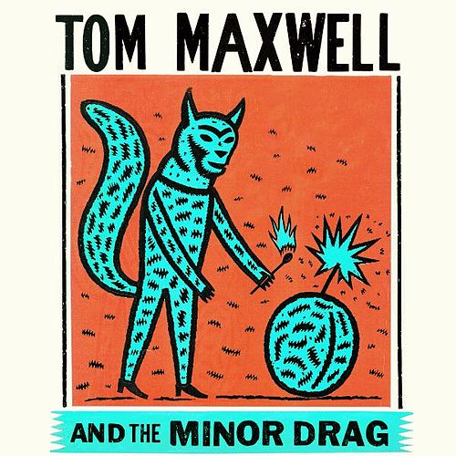Tom Maxwell & The Minor Drag de Tom Maxwell & the Minor Drag