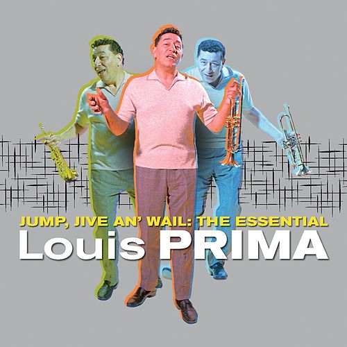 Jump, Jive An' Wail: The Essential by Louis Prima