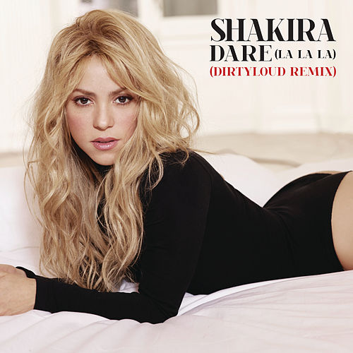 Dare (La La La) [Dirtyloud Remix] de Shakira