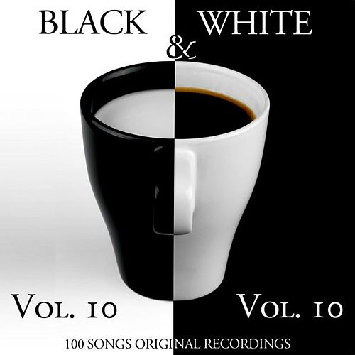 Black & White, Vol. 10 (100 Songs - Original Recordings) by Various Artists