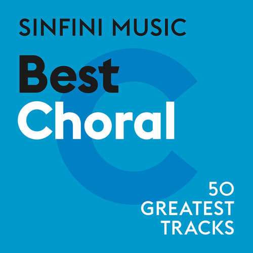 Sinfini Music: Best Choral di Various Artists