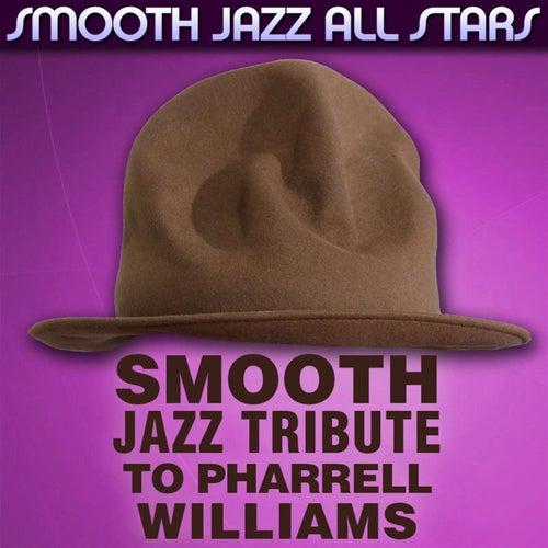 Smooth Jazz Tribute to Pharrell Williams von Smooth Jazz Allstars
