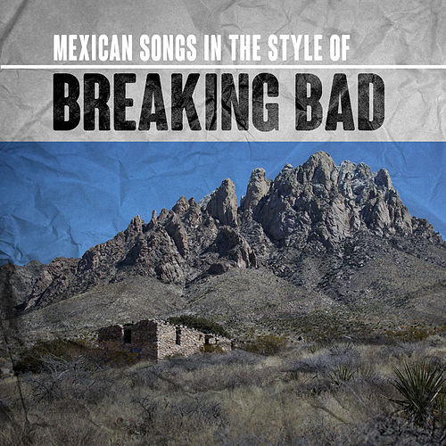 Mexican Songs in the Style of Breaking Bad von Various Artists