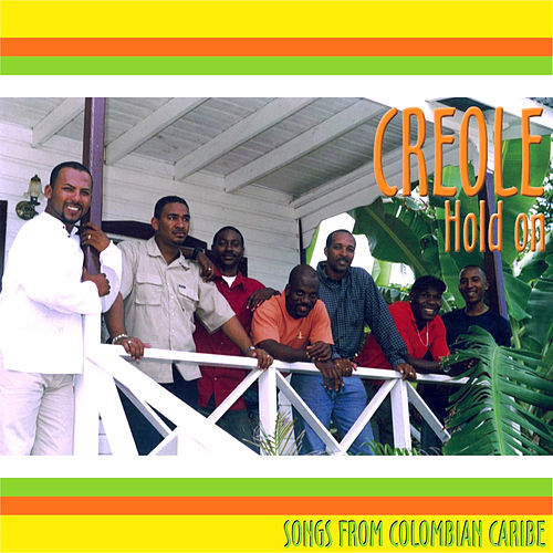 Hold On. Songs from the Colombian Caribe de Creole