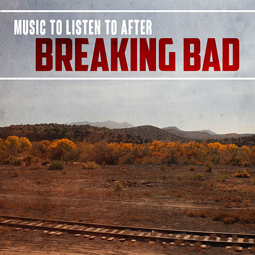 Music to Listen to After Breaking Bad de Various Artists