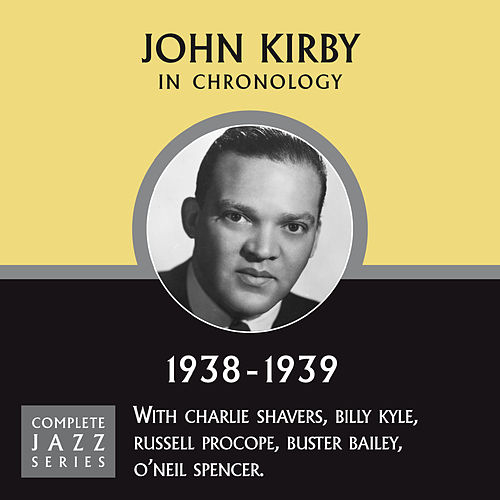 Complete Jazz Series 1938 - 1939 by John Kirby