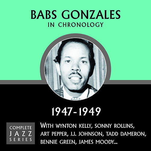 Complete Jazz Series 1947 - 1949 by Babs Gonzales