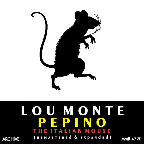 Pepino, The Italian Mouse (Remastered and Expanded) by Lou Monte