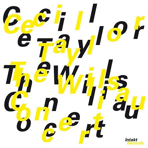 The Willisau Concert (Live) by Cecil Taylor