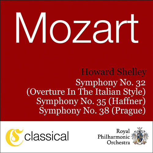 Wolfgang Amadeus Mozart, Symphony No. 32 In G, K. 318 (Overture In The Italian Style) by Howard Shelley