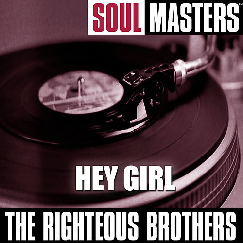 Soul Masters: Hey Girl von The Righteous Brothers
