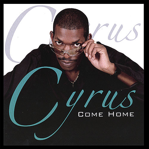 Come Home by Cyrus