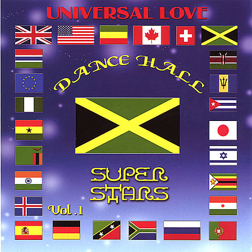 Universal Love Dance Hall Super Stars by Various Artists