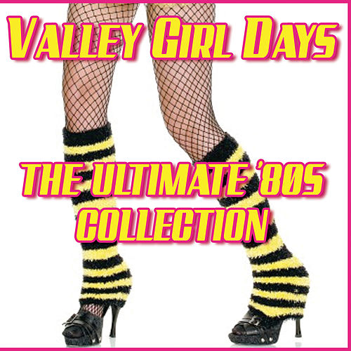Valley Girl Days - The Ultimate '80s Collection by Various Artists
