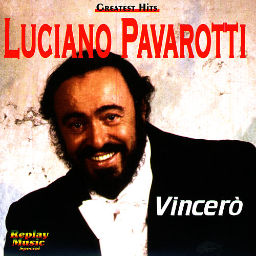 Vincerò! de Luciano Pavarotti