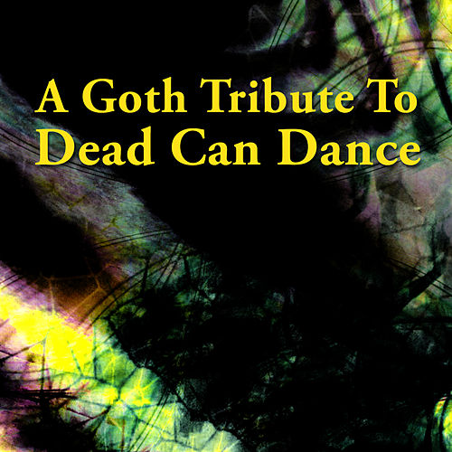 A Goth Tribute To Dead Can Dance by Various Artists