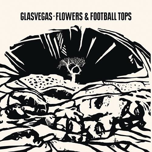 Flowers & Football Tops by Glasvegas