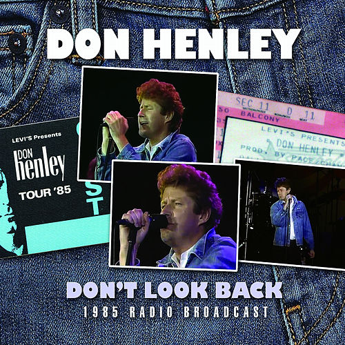 Don't Look Back (Live) by Don Henley
